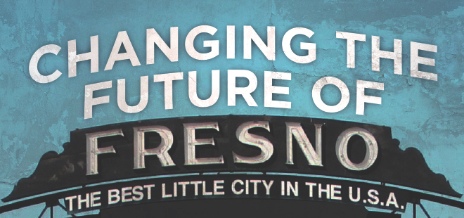 Changing the Future of Fresno